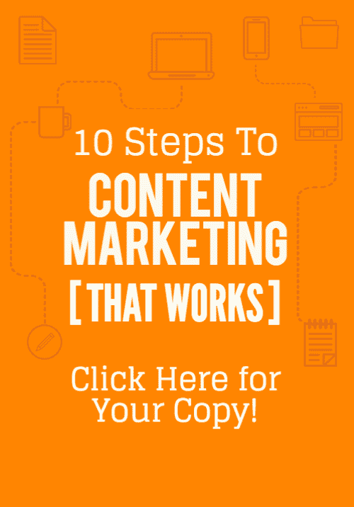 10 Steps to Content Marketing That Works